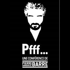 Visuel PIERRE-EMMANUEL BARRE - Pfff...