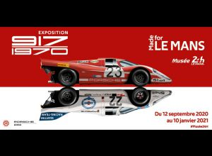 EXPOSITION PORSCHE : 917 MADE FOR LE MANS