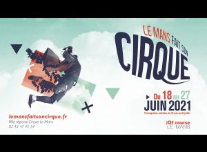 FESTIVAL LE MANS FAIT SON CIRQUE - 20E ÉDITION