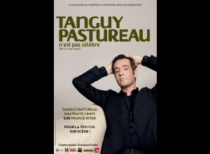 TANGUY PASTUREAU - Tanguy Pastureau n'est pas célèbre