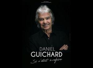 DANIEL GUICHARD - Si c'était à refaire